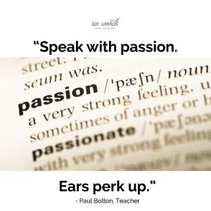 passion, six word story - six words communication