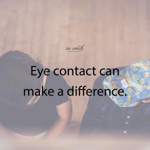 eye contact, six word story - six words communication